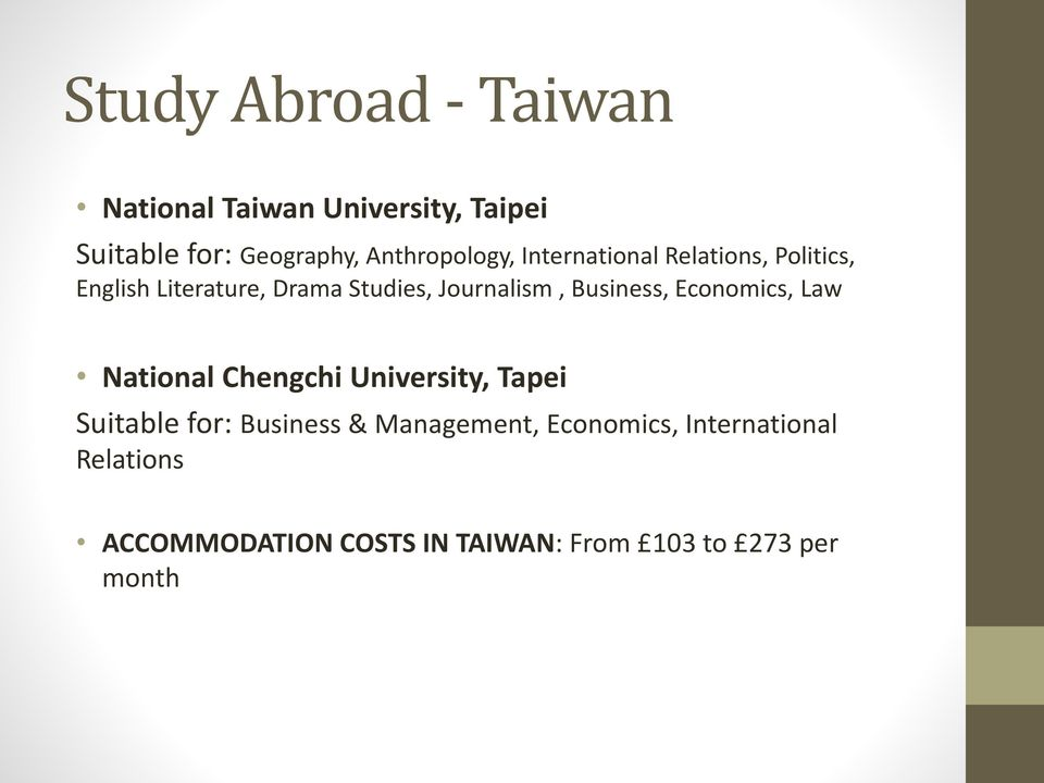 Journalism, Business, Economics, Law National Chengchi University, Tapei Suitable for: