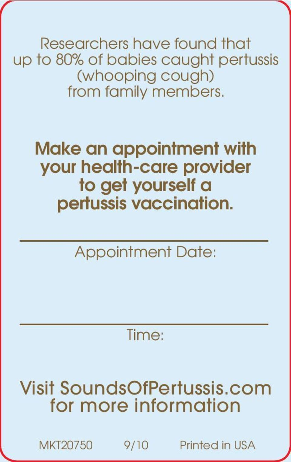 Make an appointment with your health-care provider to get yourself a