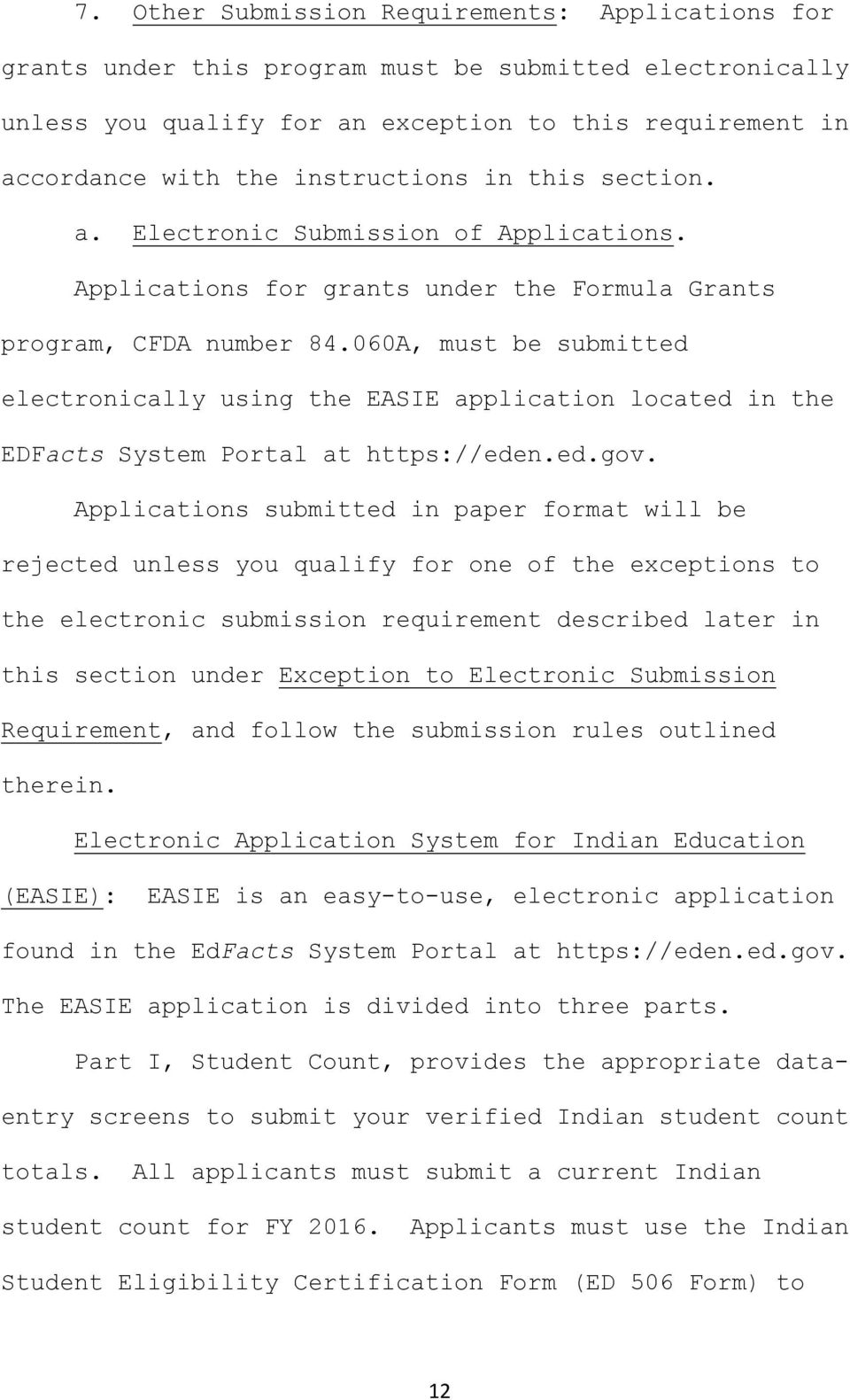 060A, must be submitted electronically using the EASIE application located in the EDFacts System Portal at https://eden.ed.gov.