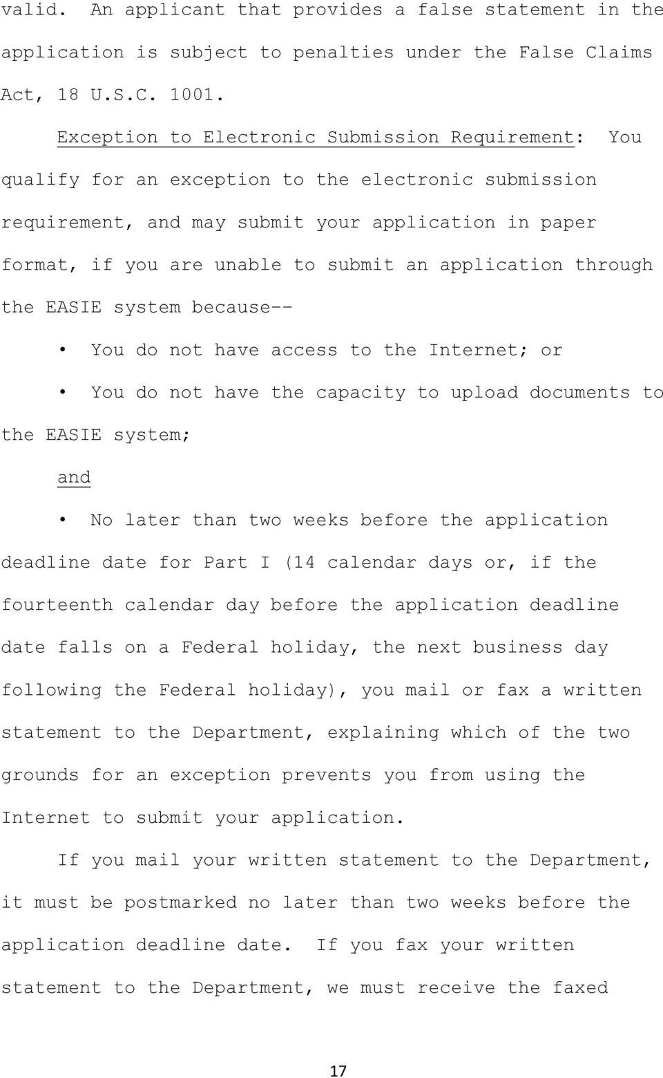 application through the EASIE system because You do not have access to the Internet; or You do not have the capacity to upload documents to the EASIE system; and No later than two weeks before the