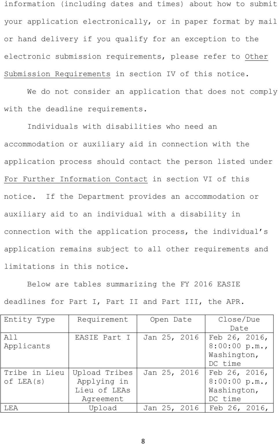 Individuals with disabilities who need an accommodation or auxiliary aid in connection with the application process should contact the person listed under For Further Information Contact in section
