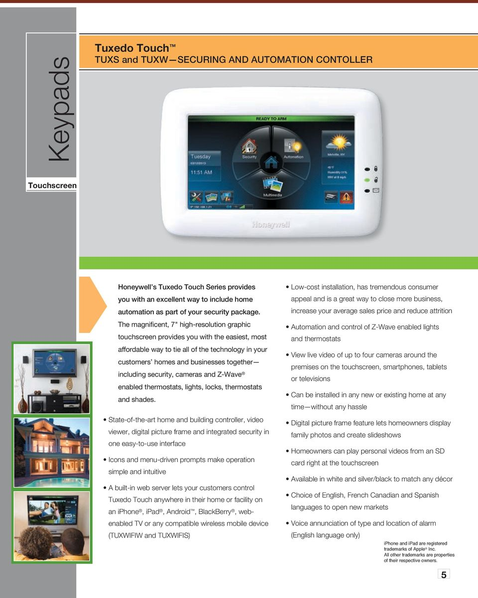 "The magnificent, 7"" high-resolution graphic touchscreen provides you with the easiest, most affordable way to tie all of the technology in your customers homes and businesses together including"
