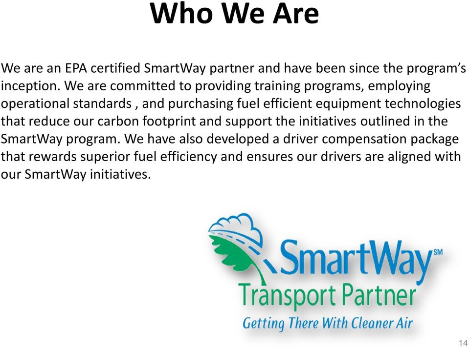 technologies that reduce our carbon footprint and support the initiatives outlined in the SmartWay program.