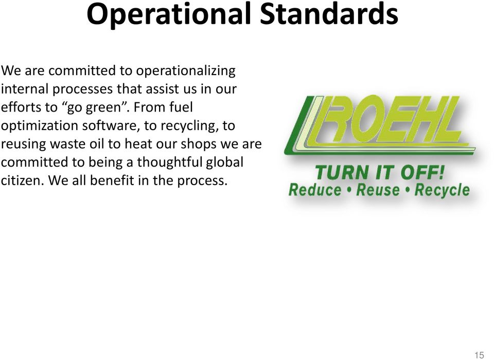 From fuel optimization software, to recycling, to reusing waste oil to