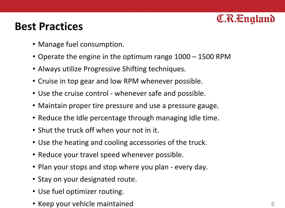 Reduce the Idle percentage through managing Idle time. Shut the truck off when your not in it. Use the heating and cooling accessories of the truck.