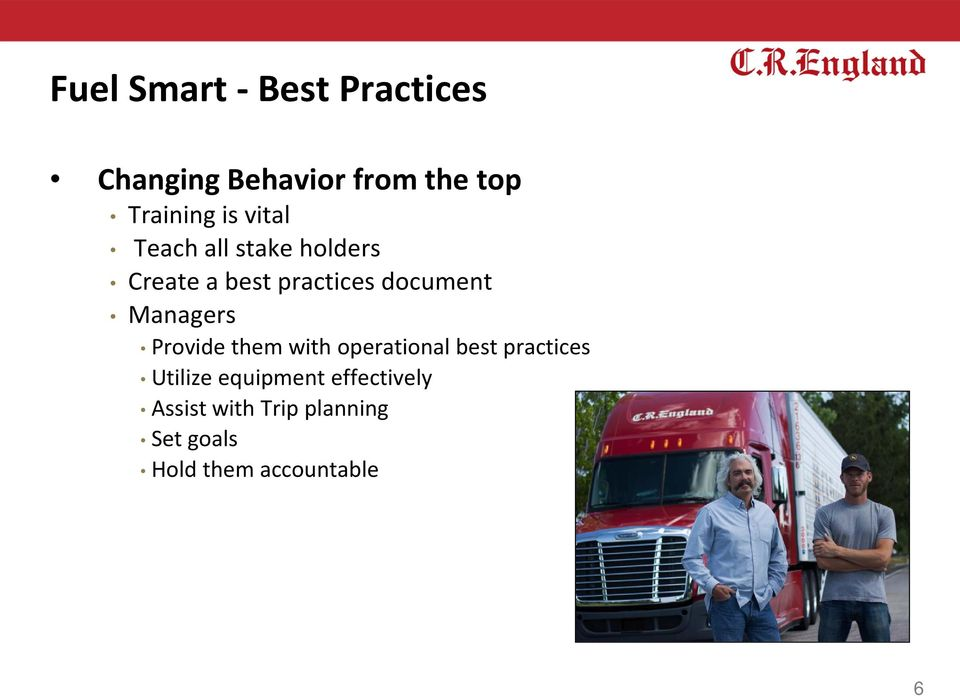 Managers Provide them with operational best practices Utilize