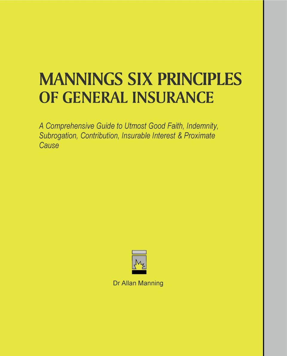 good faith in insurance law An insurance contract is a contract of utmost good faith the most important expression of that principle, under the doctrine as it has been interpreted in england, is that the prospective insured must accurately disclose to the insurer everything that he knows and that is or would be material to the reasonable insurer.
