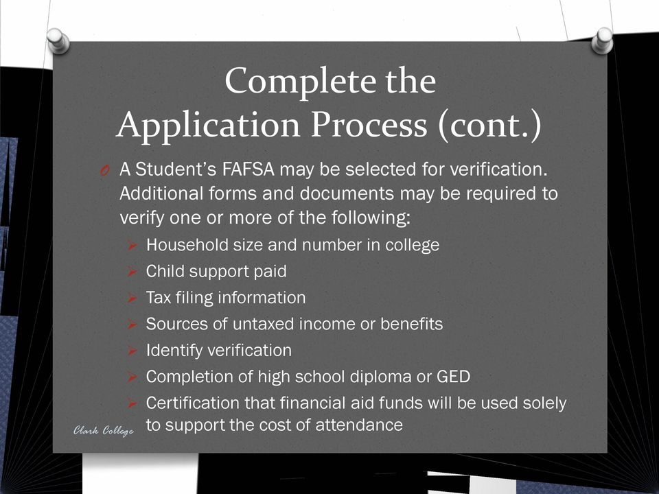 in college Child support paid Tax filing information Sources of untaxed income or benefits Identify verification