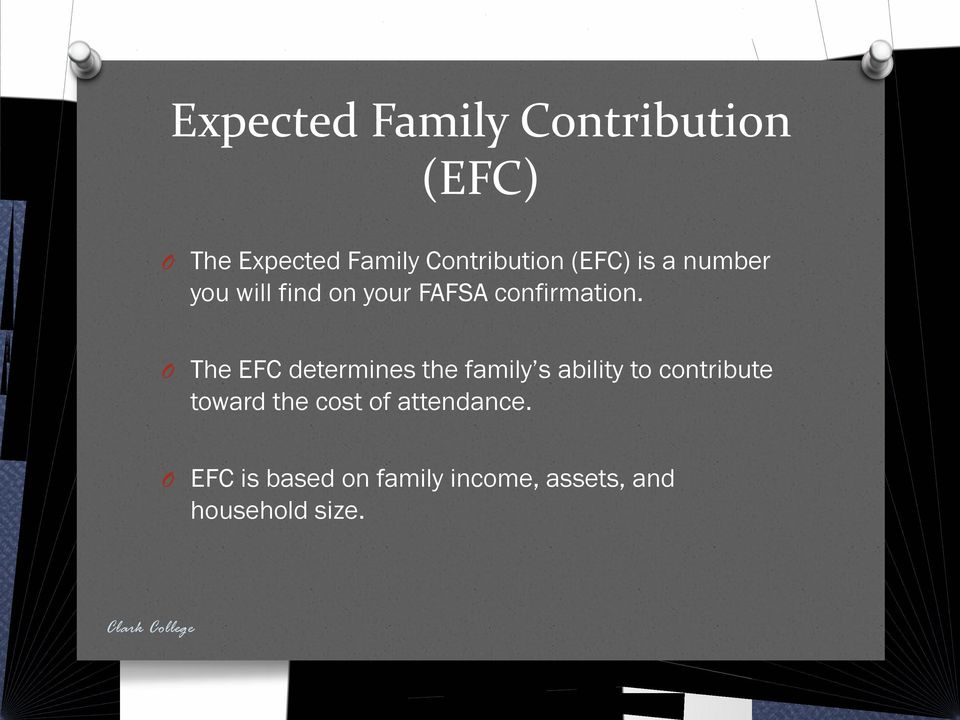 The EFC determines the family s ability to contribute toward the