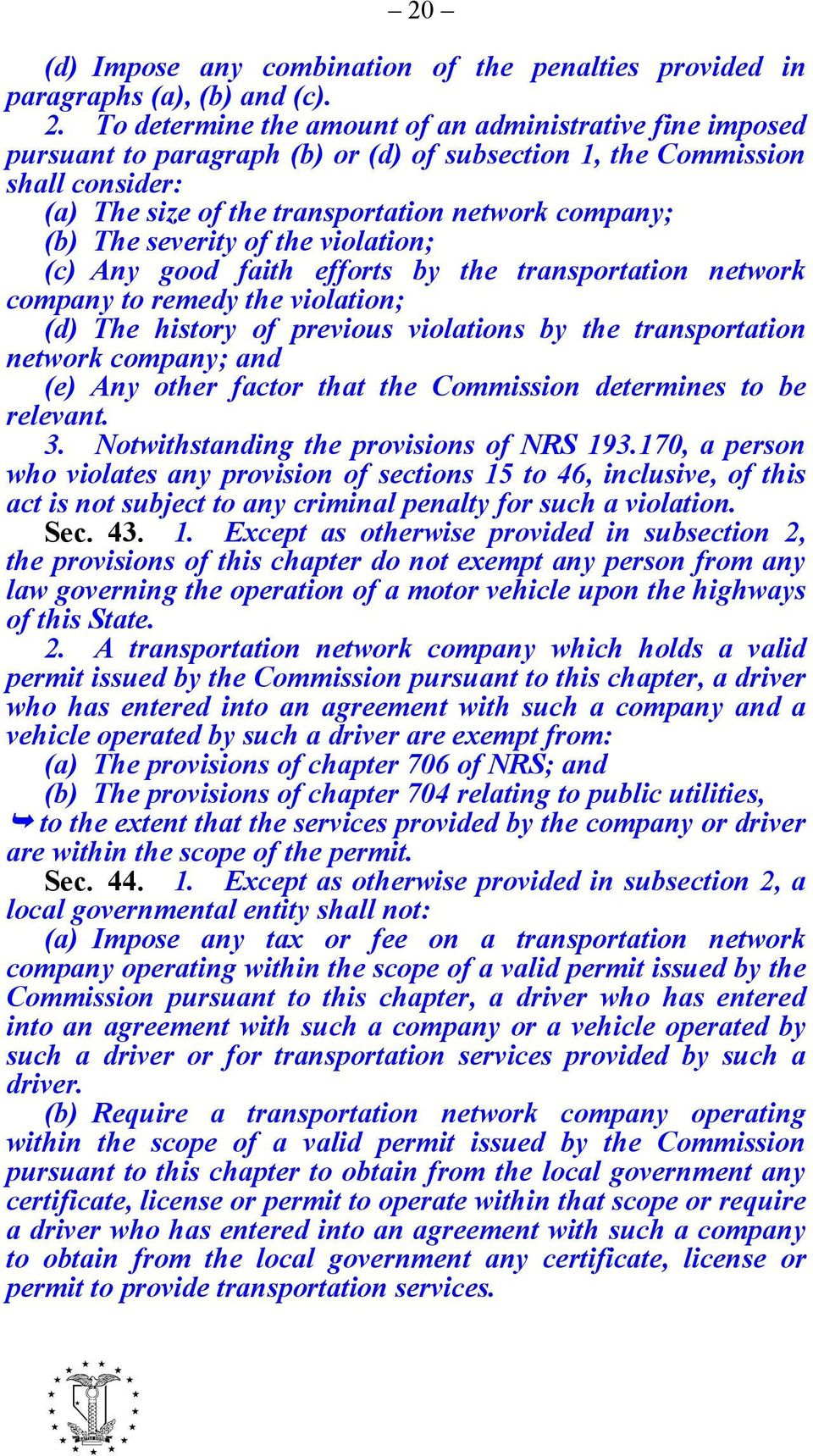 violation; (d) The history of previous violations by the transportation network company; and (e) Any other factor that the Commission determines to be relevant. 3.