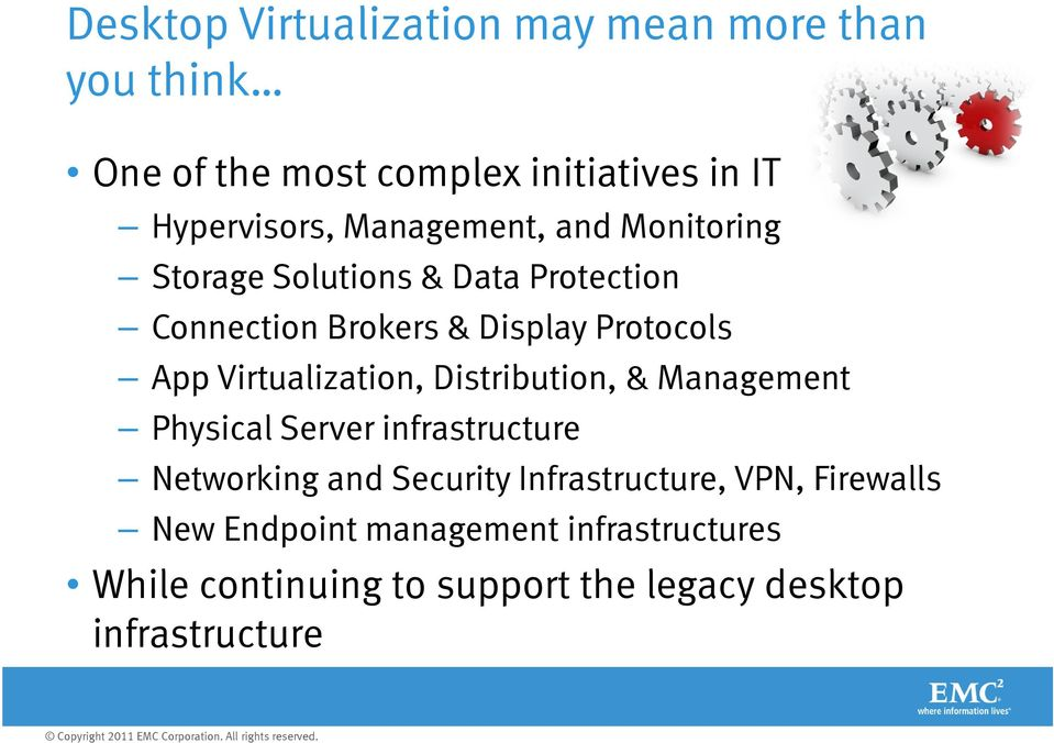 Virtualization, Distribution, & Management Physical Server infrastructure Networking and Security