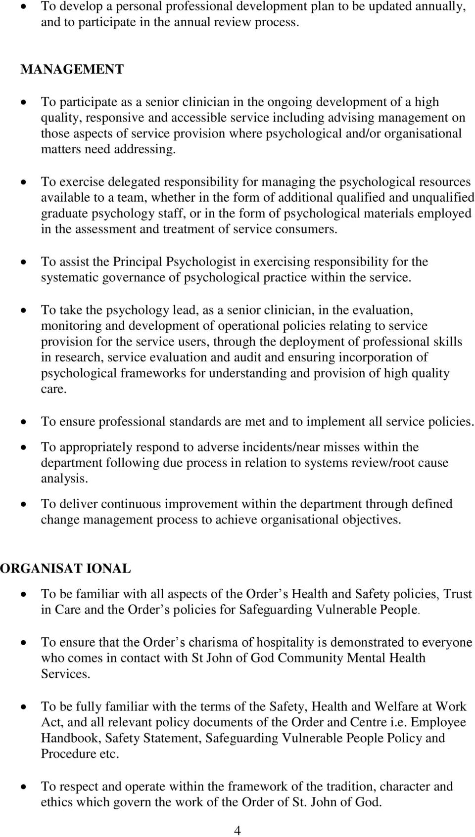 where psychological and/or organisational matters need addressing.