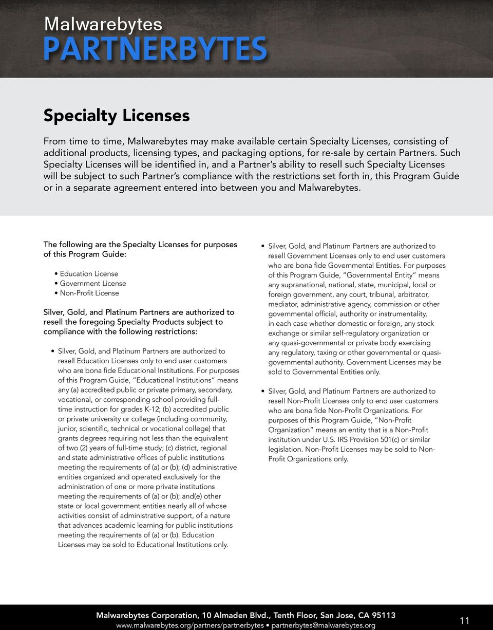 Such Specialty Licenses will be identified in, and a Partner s ability to resell such Specialty Licenses will be subject to such Partner s compliance with the restrictions set forth in, this Program