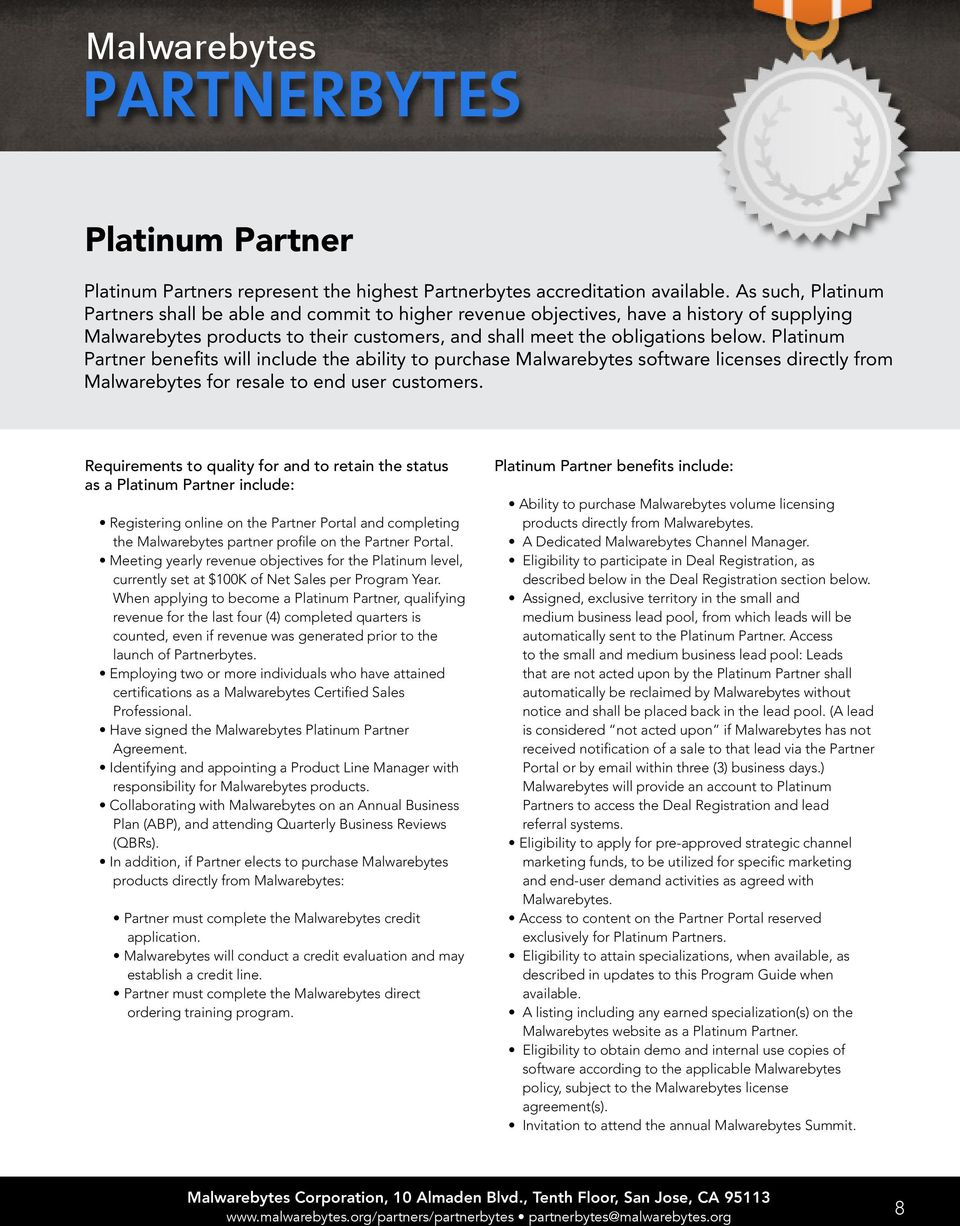 Platinum Partner benefits will include the ability to purchase Malwarebytes software licenses directly from Malwarebytes for resale to end user customers.