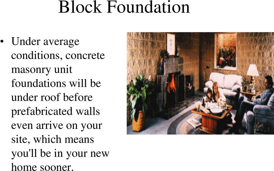 prefabricated walls even arrive on your site,