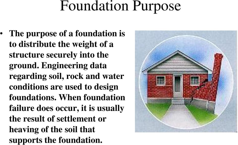 Engineering data regarding soil, rock and water conditions are used to design