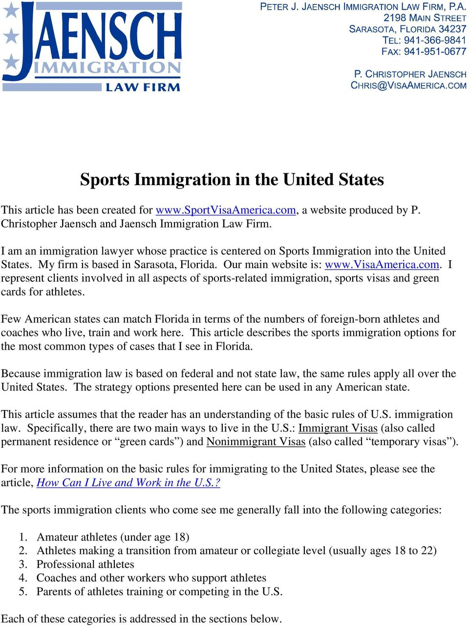 I represent clients involved in all aspects of sports-related immigration, sports visas and green cards for athletes.