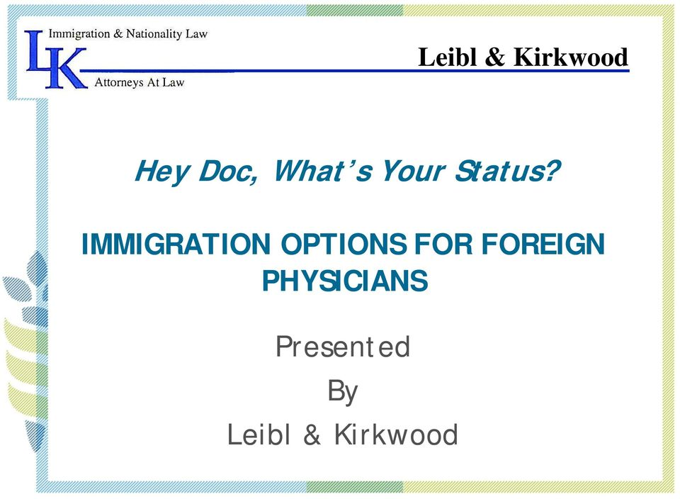 IMMIGRATION OPTIONS FOR