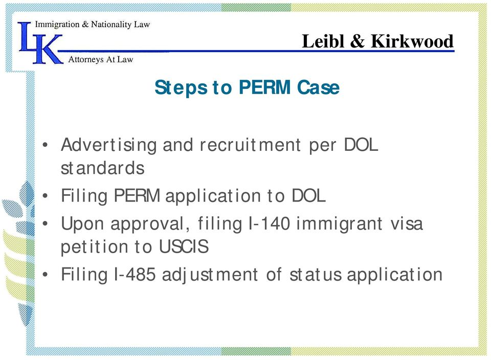 to DOL Upon approval, filing I-140 immigrant visa