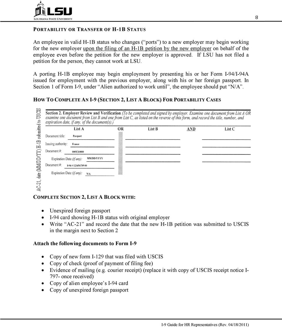 A porting H-1B employee may begin employment by presenting his or her Form I-94/I-94A issued for employment with the previous employer, along with his or her foreign passport.