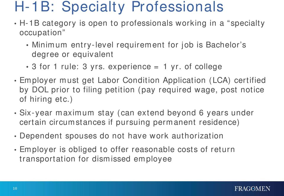 of college Employer must get Labor Condition Application (LCA) certified by DOL prior to filing petition (pay required wage, post notice of hiring etc.