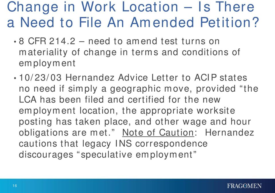 states no need if simply a geographic move, provided the LCA has been filed and certified for the new employment location, the