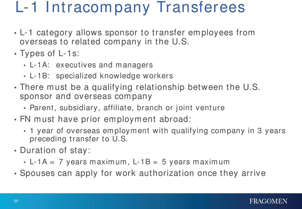sponsor and overseas company Parent, subsidiary, affiliate, branch or joint venture FN must have prior employment abroad: 1 year of overseas