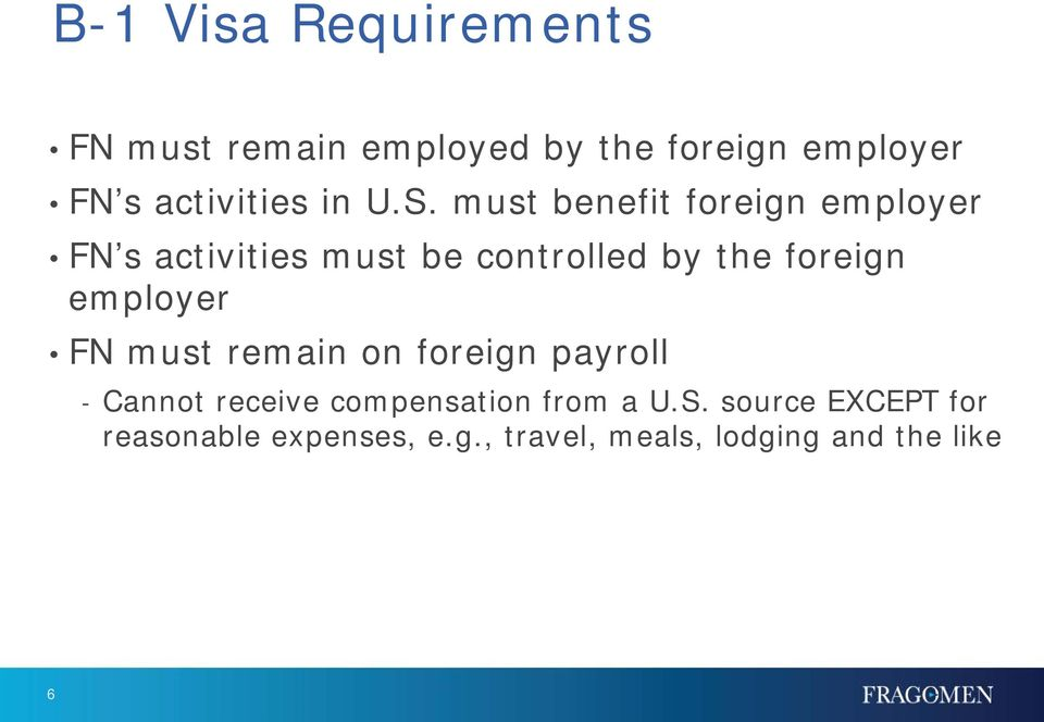 must benefit foreign employer FN s activities must be controlled by the foreign