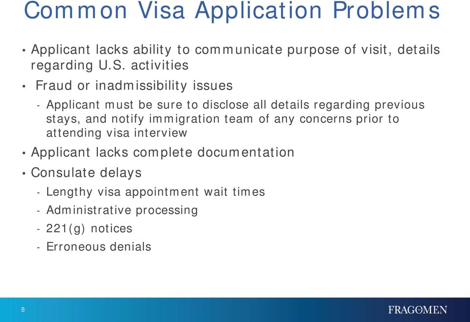 and notify immigration team of any concerns prior to attending visa interview Applicant lacks complete documentation