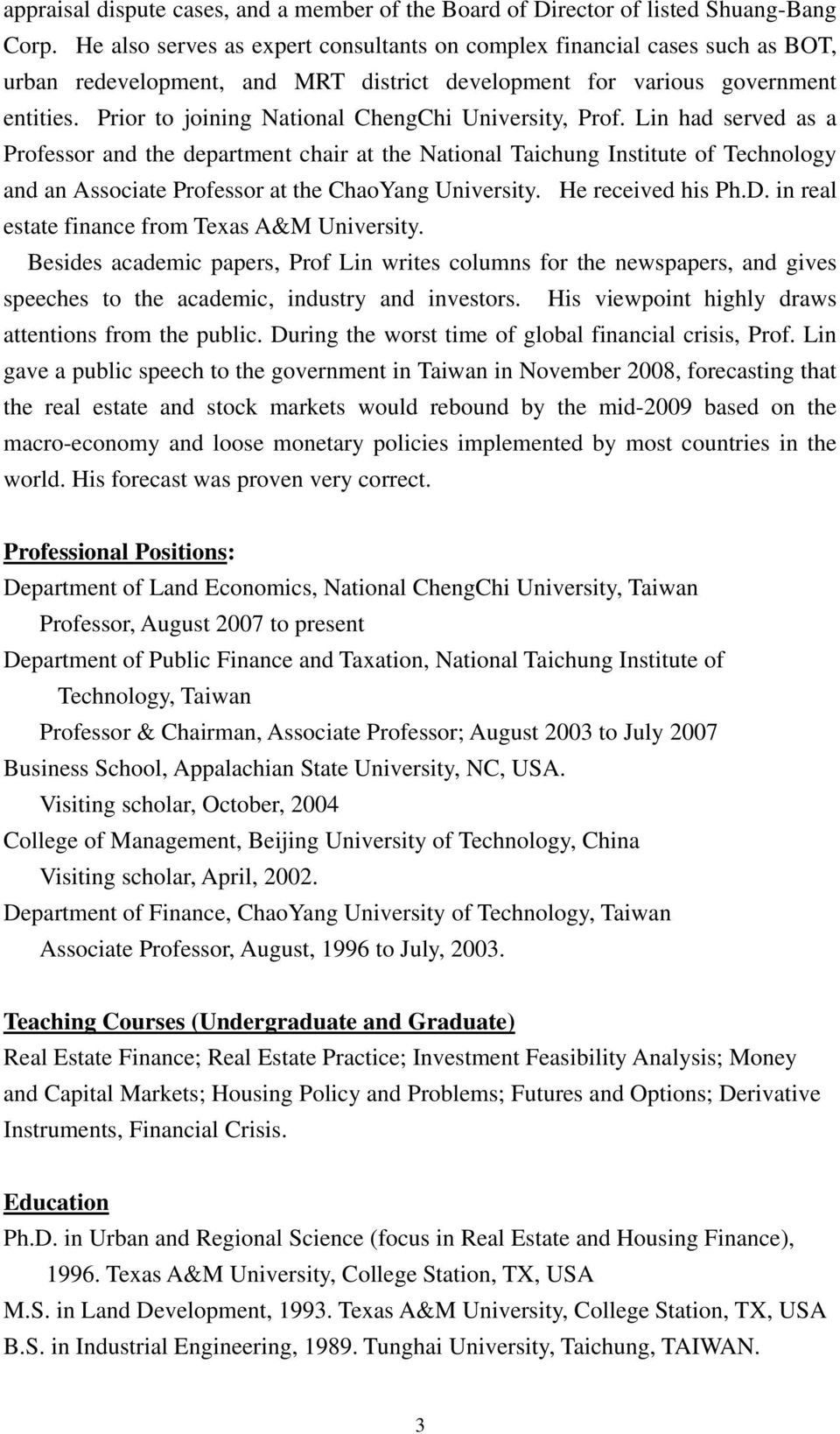 Prior to joining National ChengChi University, Prof.