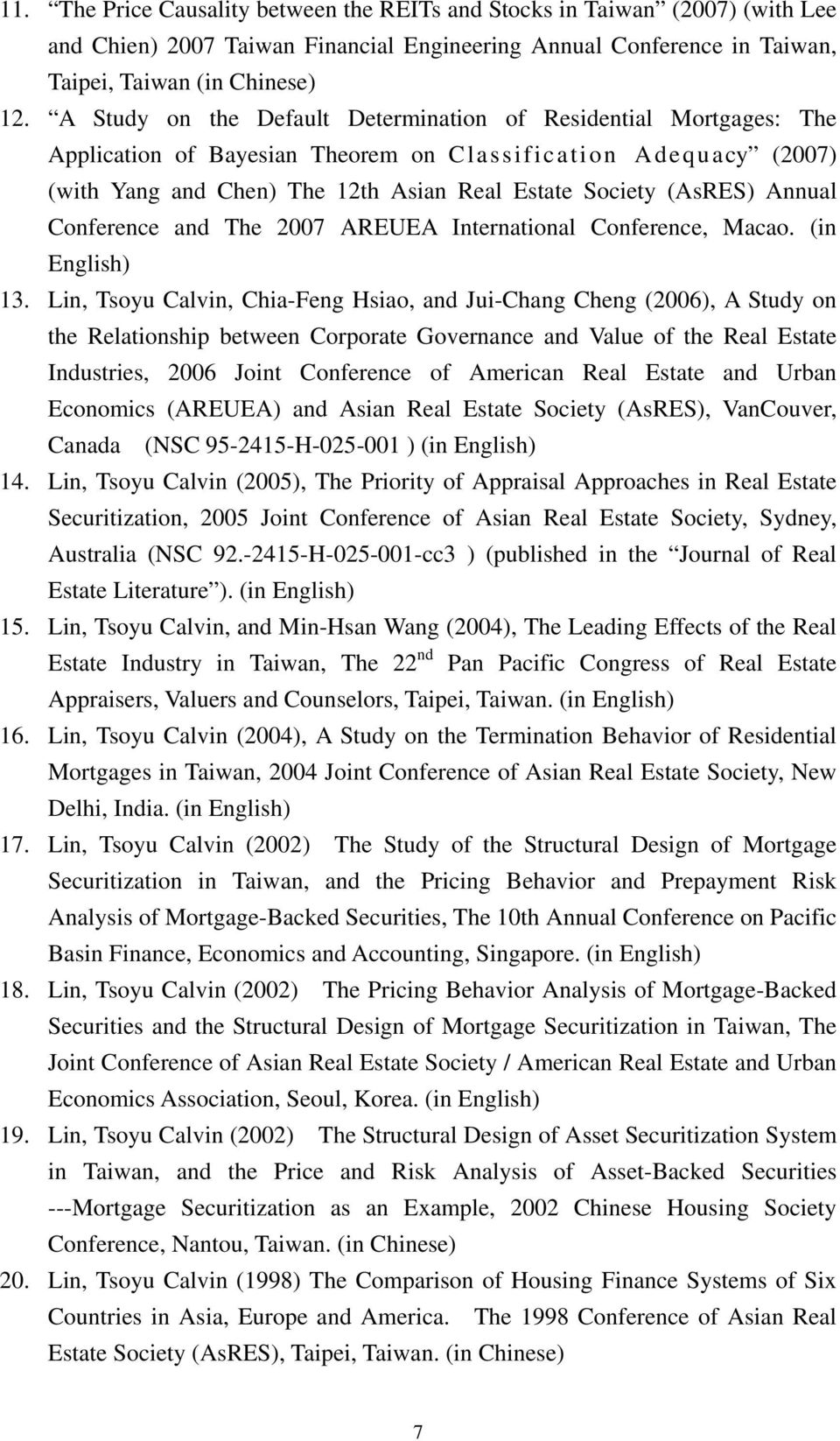 Annual Conference and The 2007 AREUEA International Conference, Macao. (in English) 13.