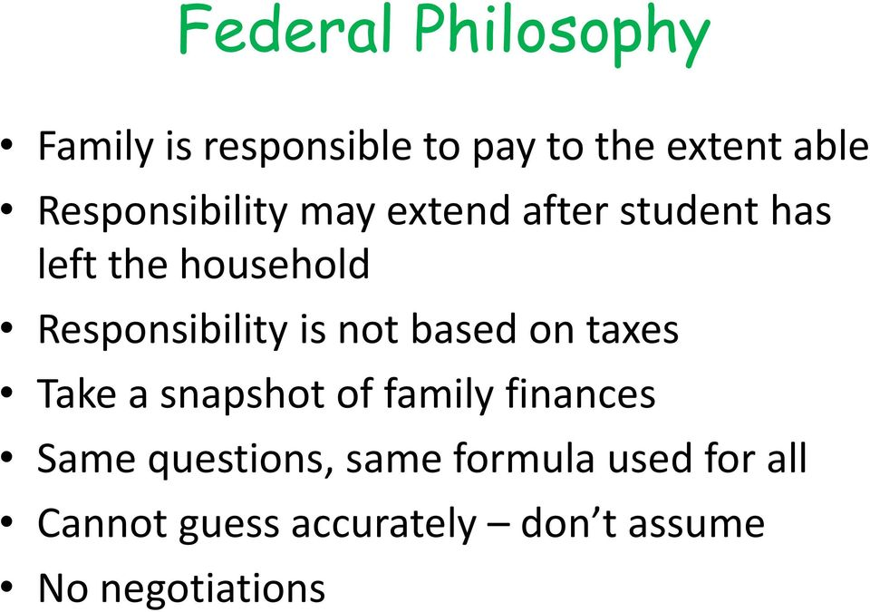 Responsibility is not based on taxes Take a snapshot of family finances