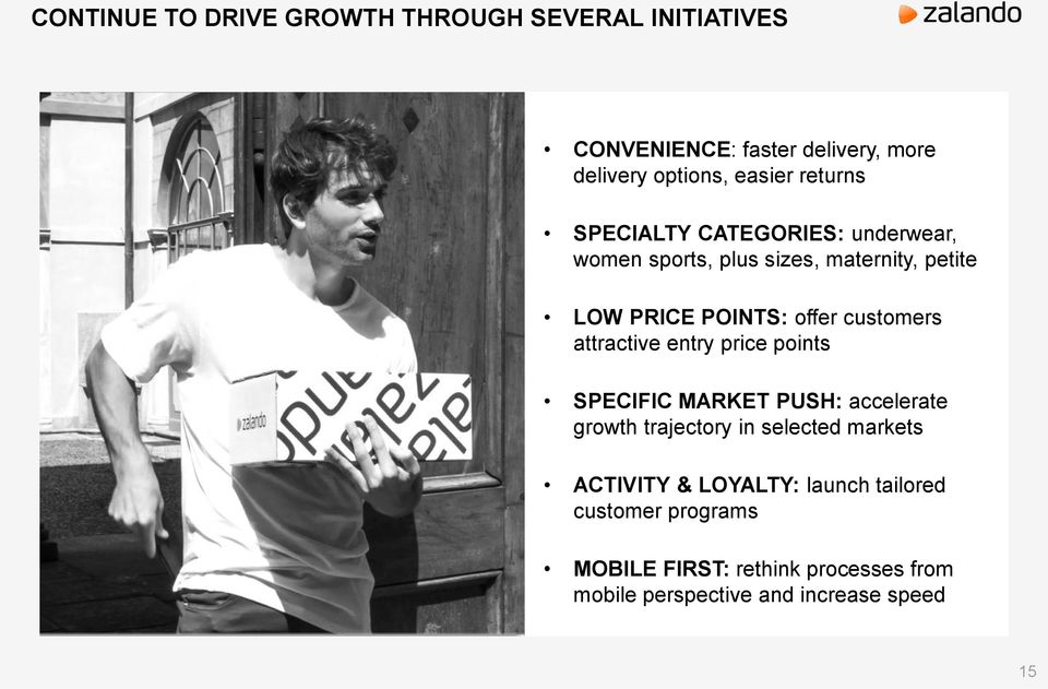 customers attractive entry price points SPECIFIC MARKET PUSH: accelerate growth trajectory in selected markets