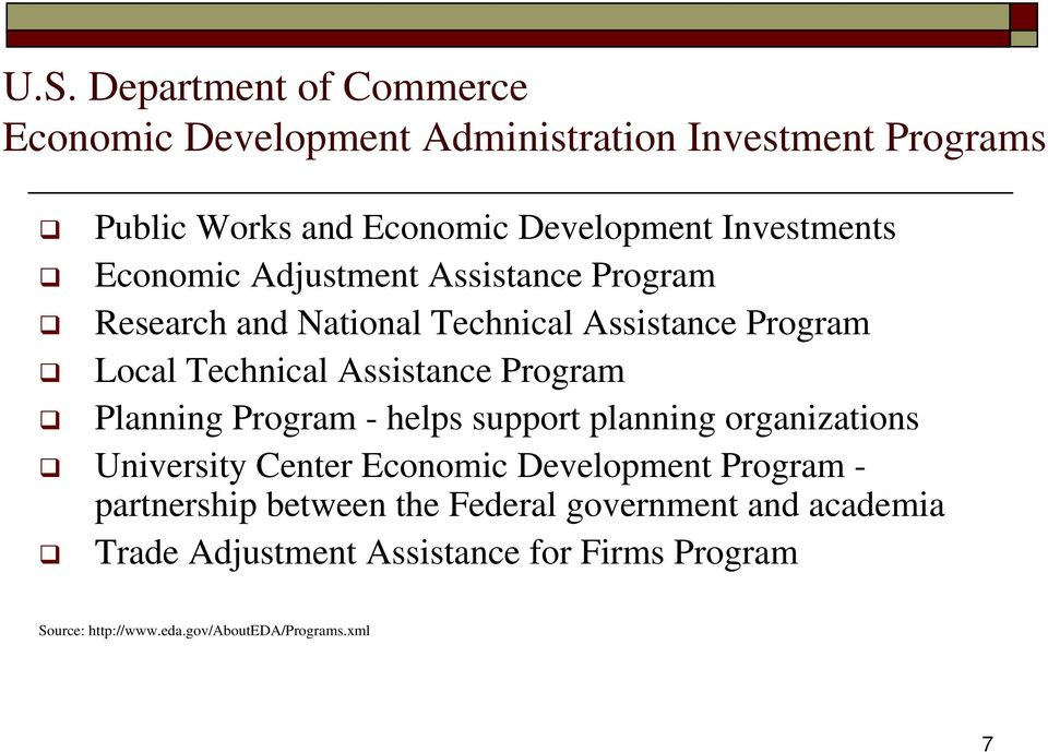 Program Planning Program - helps support planning organizations University Center Economic Development Program - partnership
