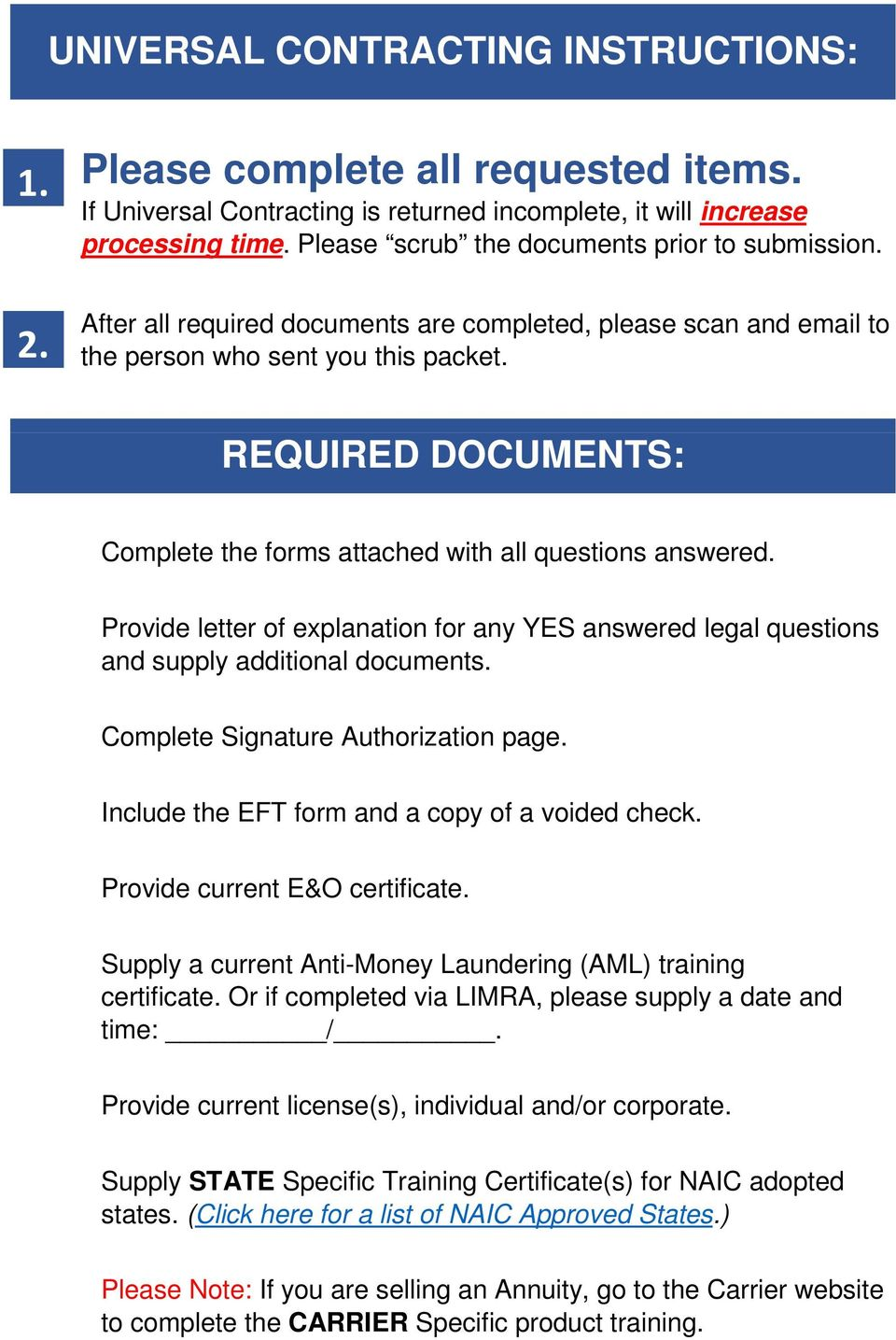 REQUIRED DOCUMENTS: Complete the forms attached with all questions answered. Provide letter of explanation for any YES answered legal questions and supply additional documents.