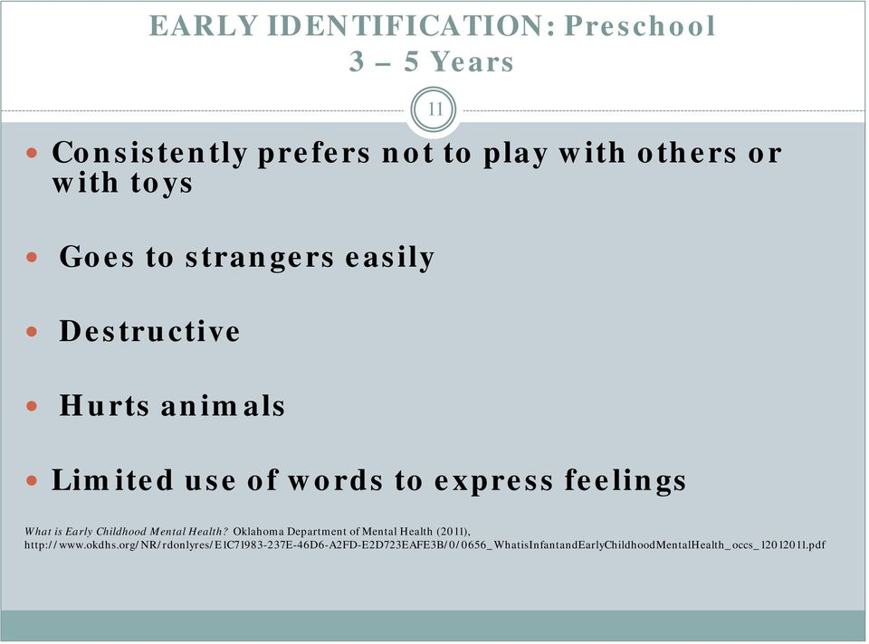 Early Childhood Mental Health? Oklahoma Department of Mental Health (2011), http://www.okdhs.