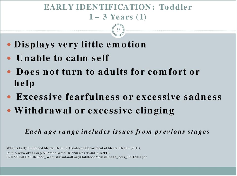 issues from previous stages What is Early Childhood Mental Health? Oklahoma Department of Mental Health (2011), http://www.