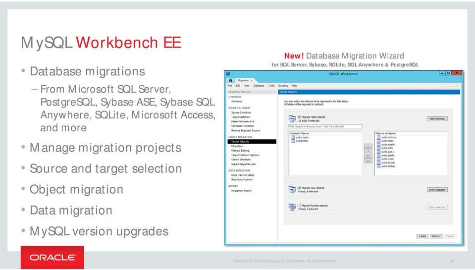 Source and target selection Object migration Data migration MySQL version upgrades New!