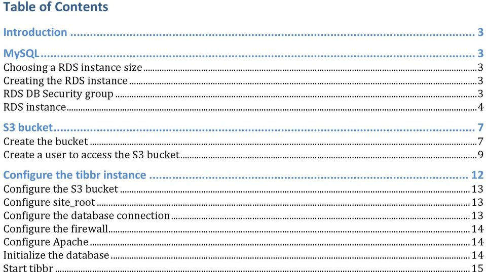 .. 7 Create a user to access the S3 bucket... 9 Configure the tibbr instance... 12 Configure the S3 bucket.