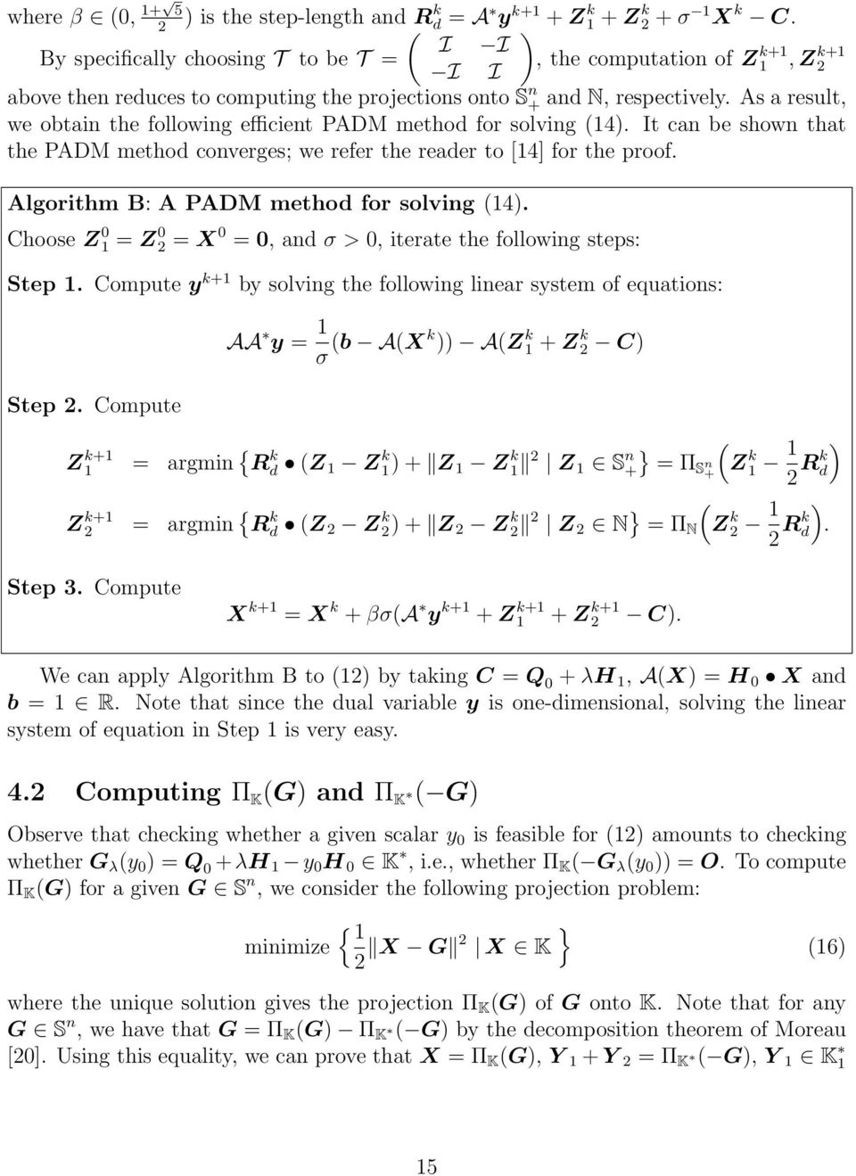 As a result, we obtain the following efficient PADM method for solving (14). It can be shown that the PADM method converges; we refer the reader to [14] for the proof.