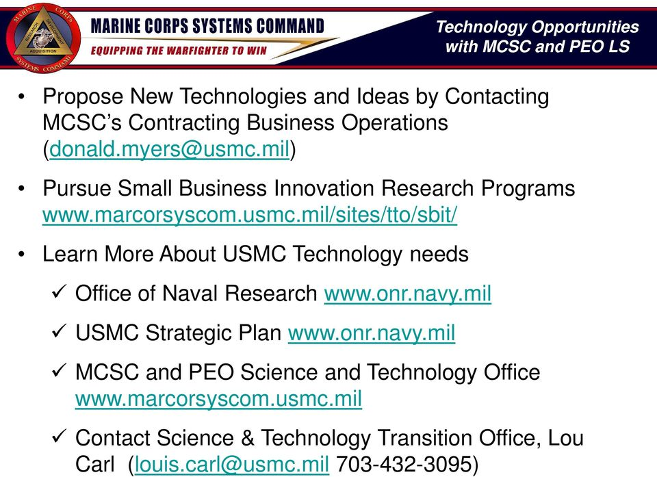 onr.navy.mil USMC Strategic Plan www.onr.navy.mil MCSC and PEO Science and Technology Office www.marcorsyscom.usmc.