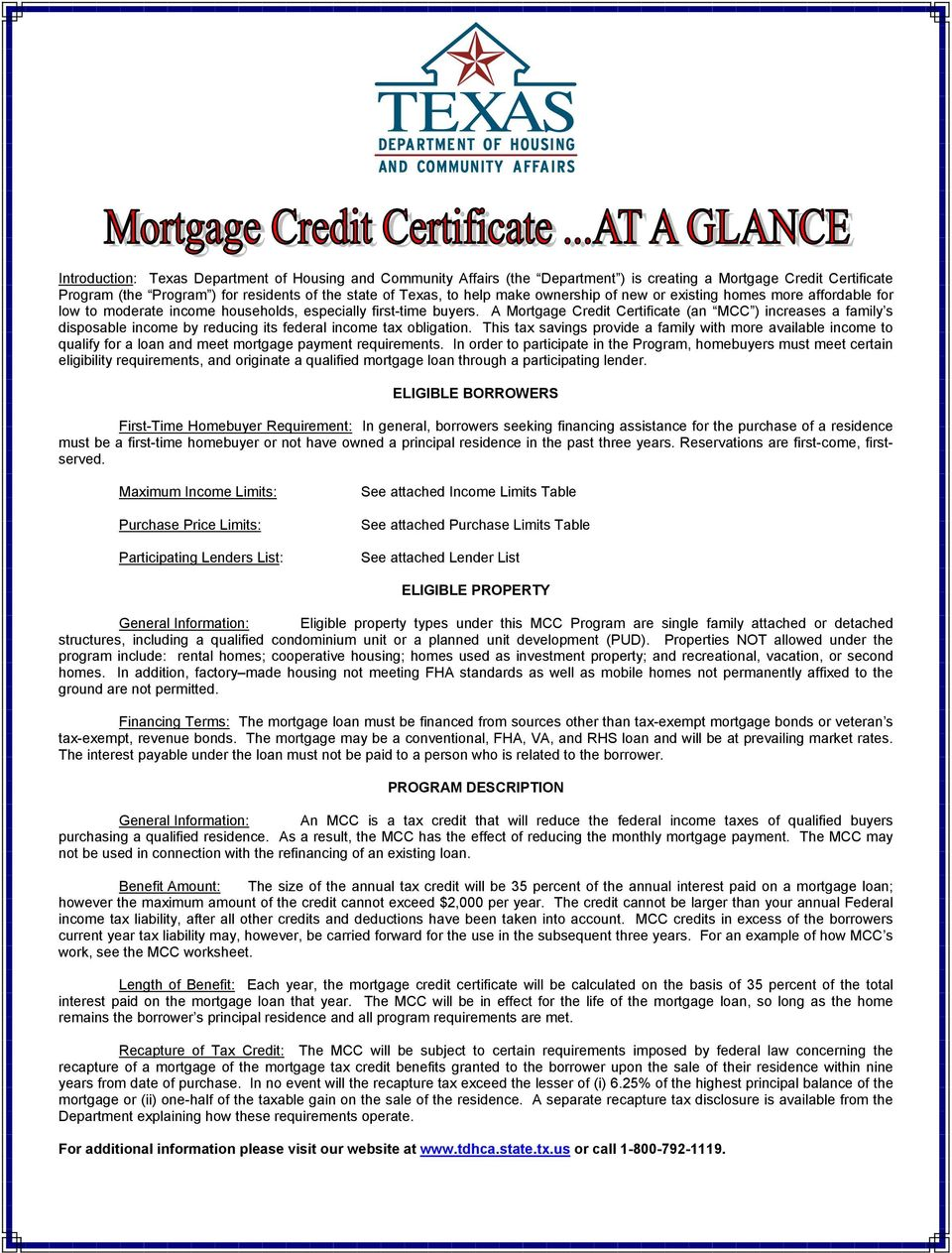 A Mortgage Credit Certificate (an MCC ) increases a family s disposable income by reducing its federal income tax obligation.