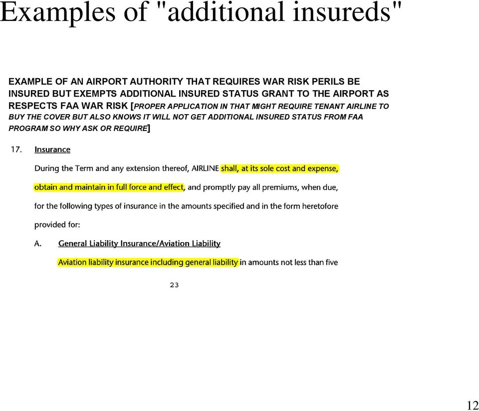FAA WAR RISK [PROPER APPLICATION IN THAT MIGHT REQUIRE TENANT AIRLINE TO BUY THE COVER BUT