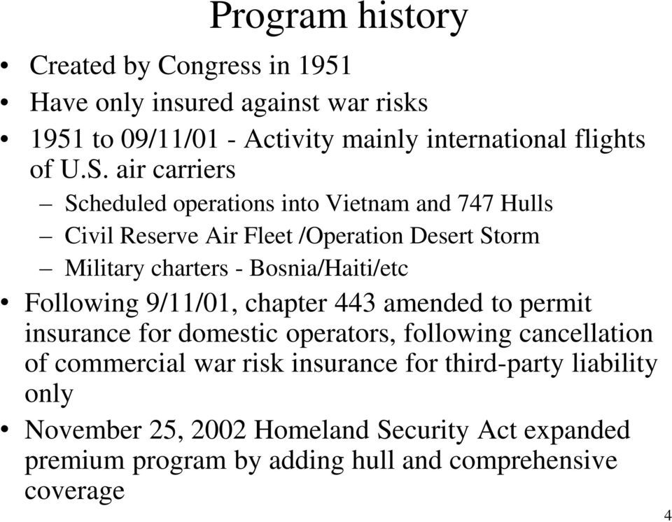 Bosnia/Haiti/etc Following 9/11/01, chapter 443 amended to permit insurance for domestic operators, following cancellation of commercial war