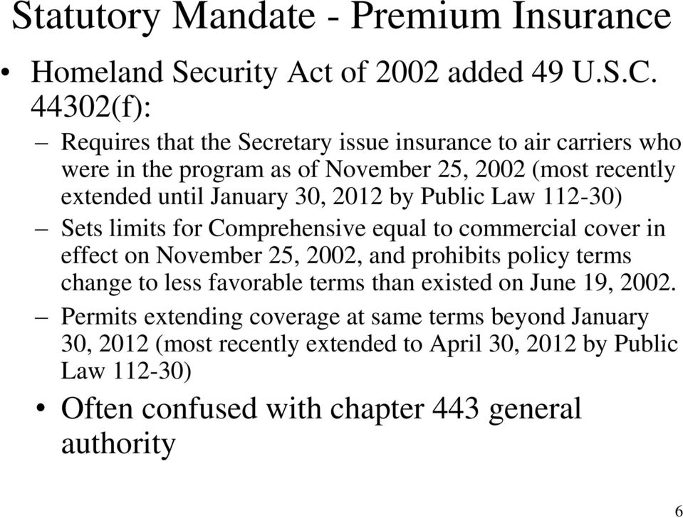 30, 2012 by Public Law 112-30) Sets limits for Comprehensive equal to commercial cover in effect on November 25, 2002, and prohibits policy terms change to