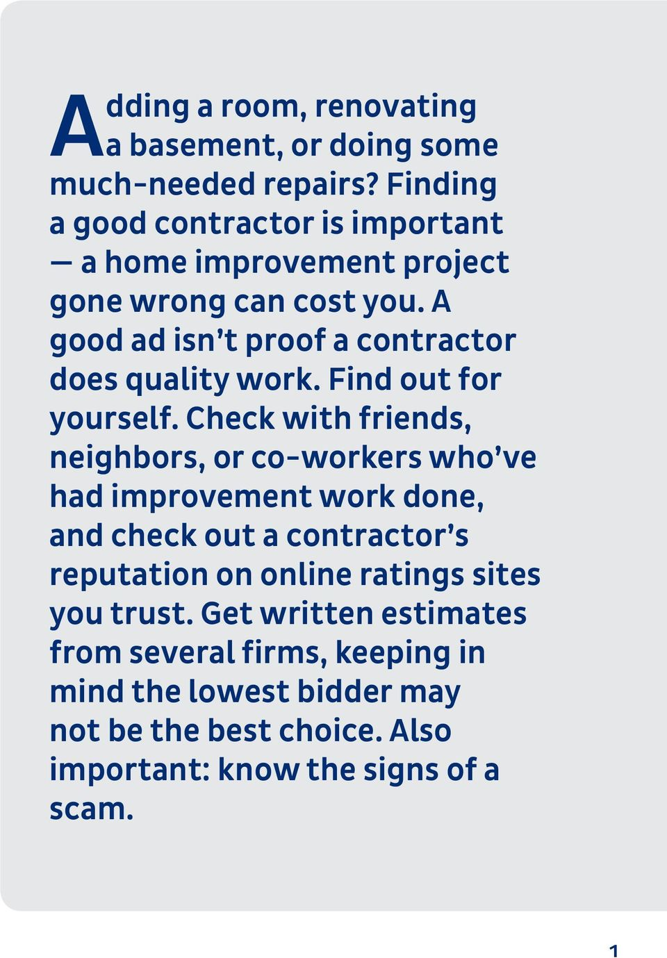 A good ad isn t proof a contractor does quality work. Find out for yourself.