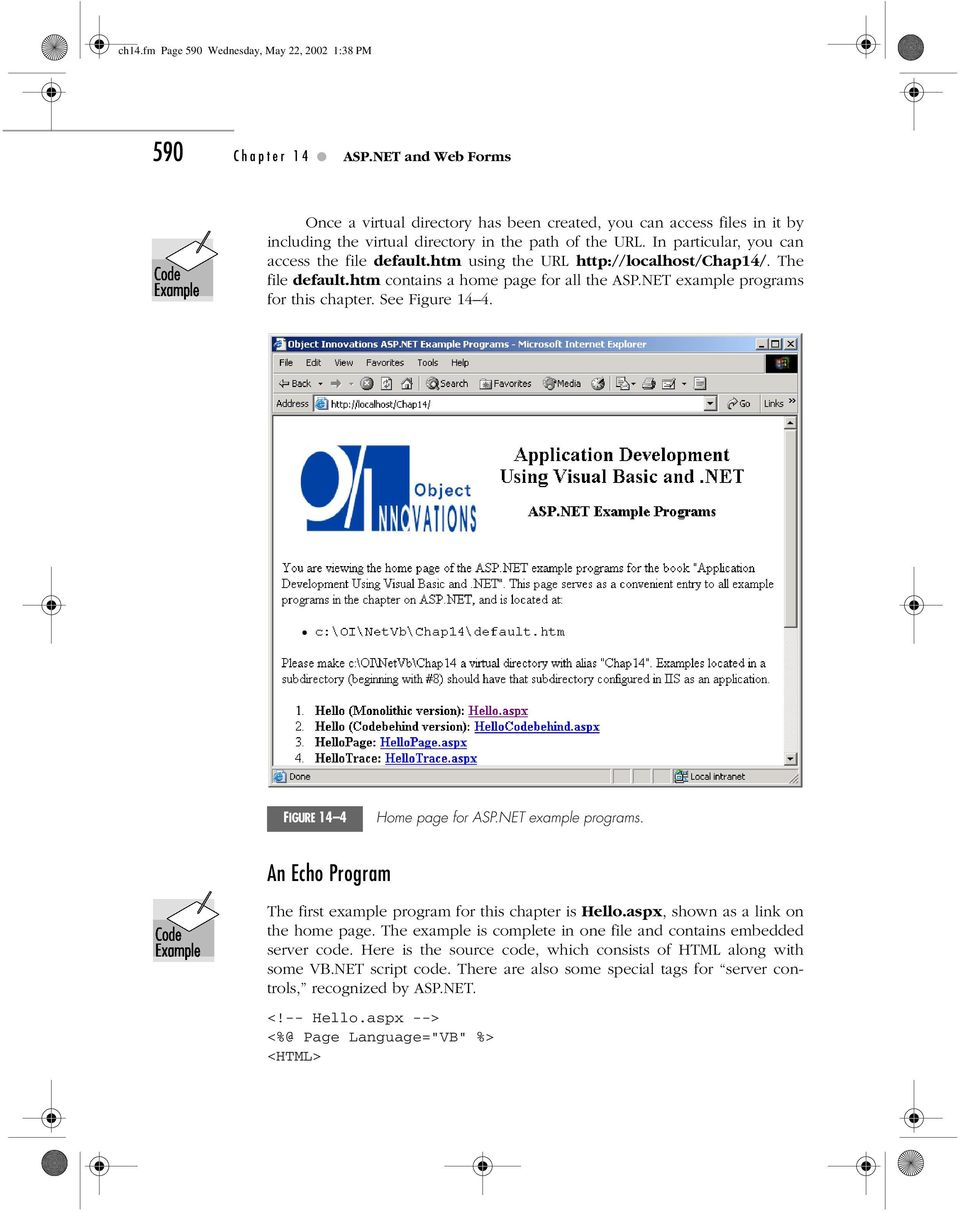 htm using the URL http://localhost/chap14/. The file default.htm contains a home page for all the ASP.NET example programs for this chapter. See Figure 14 4. FIGURE 14 4 Home page for ASP.
