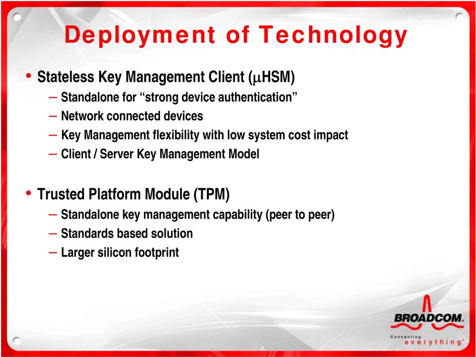 system cost impact Client / Server Key Management Model Trusted Platform Module (TPM)