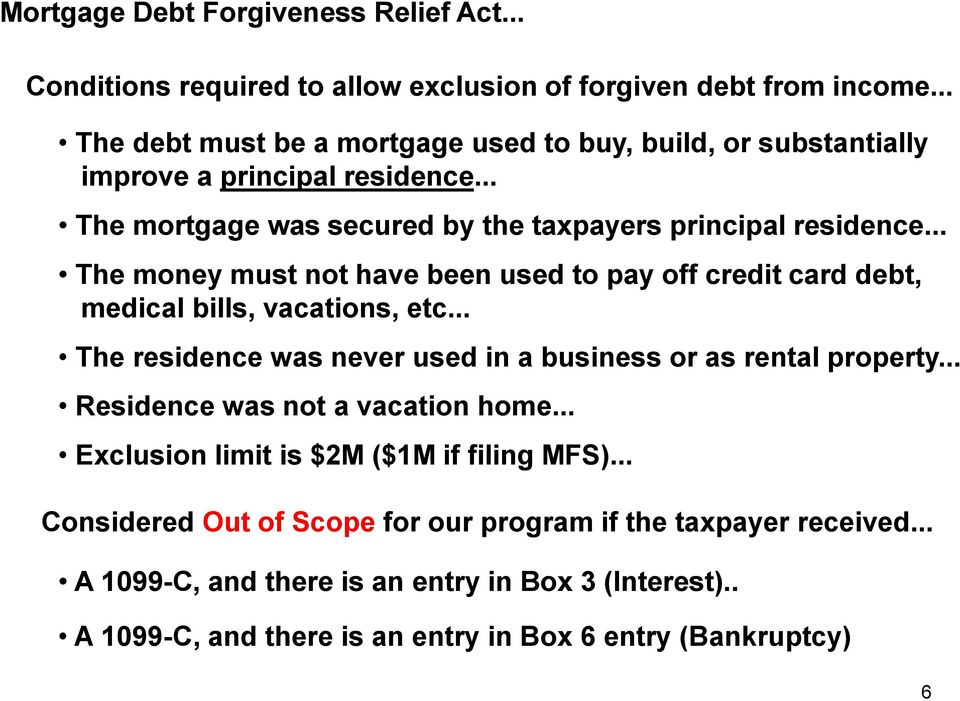 .. The money must not have been used to pay off credit card debt, medical bills, vacations, etc... The residence was never used in a business or as rental property.
