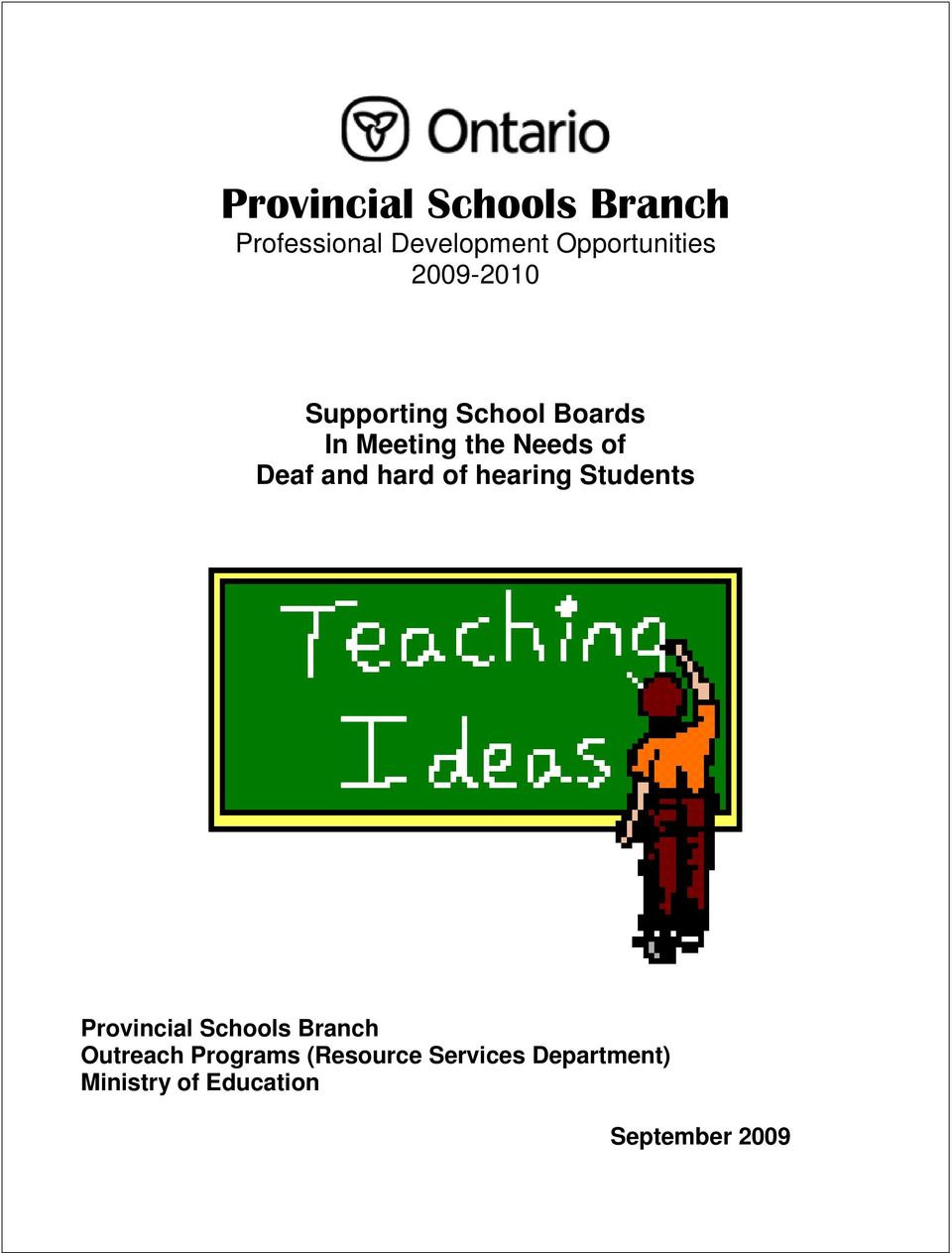 hard of hearing Students Provincial Schools Branch Outreach